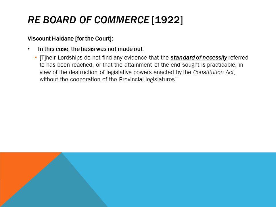 Re Board of Commerce [1922] Viscount Haldane [for the Court]: